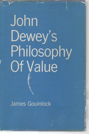 John Dewey's Philosophy Of Value: Gouinlock, James
