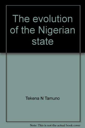 9780391002326: The evolution of the Nigerian state;: The Southern phase, 1898-1914 (Ibadan History series)