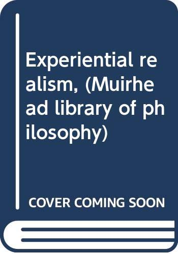 9780391002432: Experiential realism, (Muirhead library of philosophy)