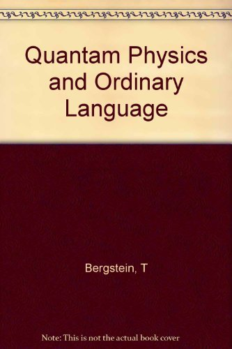 Quantum Physics and Ordinary Language: Bergstein, T.