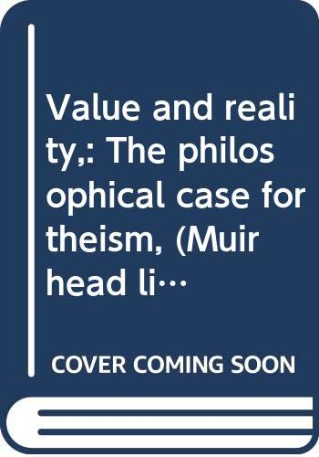 9780391002852: Value and reality,: The philosophical case for theism, (Muirhead library of philosophy)
