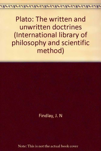 Plato: The written and unwritten doctrines (International library of philosophy and scientific ...