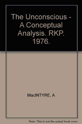 9780391003361: The Unconscious - A Conceptual Analysis. RKP. 1976.