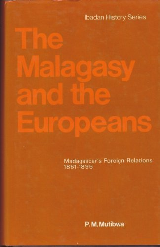 9780391003484: The Malagasy and the Europeans, Madagascar's Foreign Relations 1861-1865