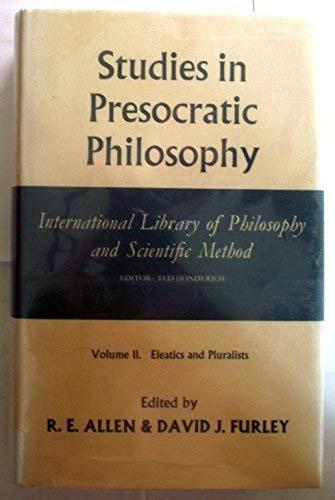 9780391003606: Studies in Presocratic Philosophy, Vol. II: The Eleatics and Pluralists.