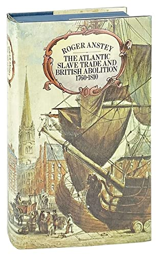 9780391003712: The Atlantic Slave Trade and British Abolition, 1760-1810