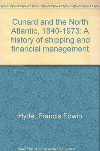 9780391003842: Cunard and the North Atlantic, 1840-1973: A history of shipping and financial management