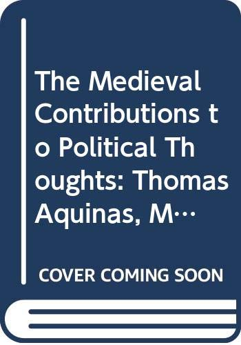 THE MEDIEVAL CONTRIBUTION TO POLITICAL THOUGHT: Thomas: D'Entreves, Alexander Passerin.