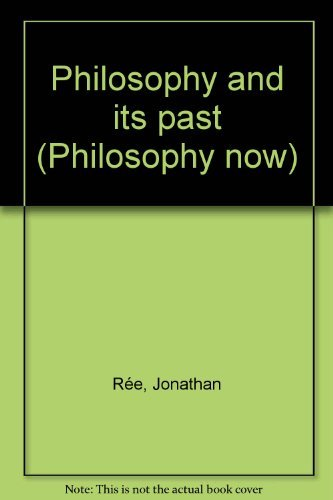 9780391005440: Philosophy & Its Past (Philosophy now)