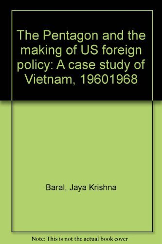 9780391005495: The Pentagon and the making of U.S. foreign policy: A case study of Vietnam, 1960-1968
