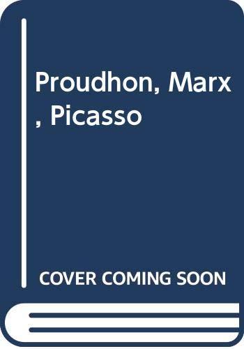 9780391005969: Proudhon, Marx, Picasso