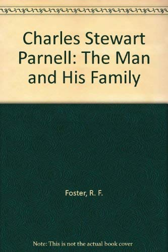 9780391006461: Charles Stewart Parnell: The Man and His Family