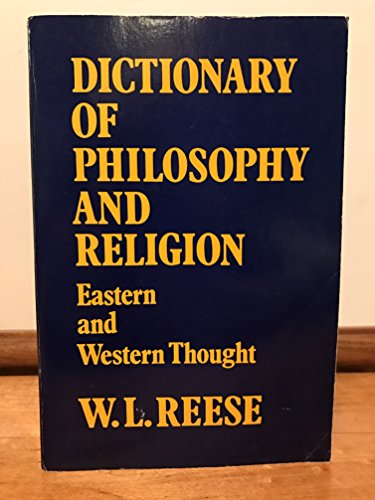 Dictionary of philosophy and religion: Eastern and: William L Reese
