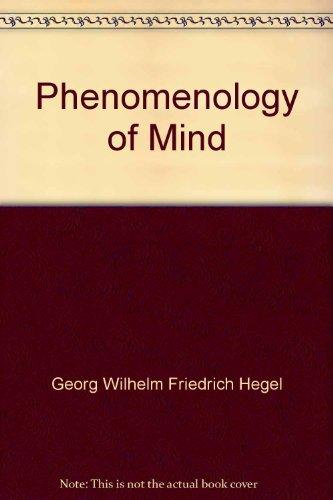 The Phenomenology of Mind: Hegel, G.W.F.