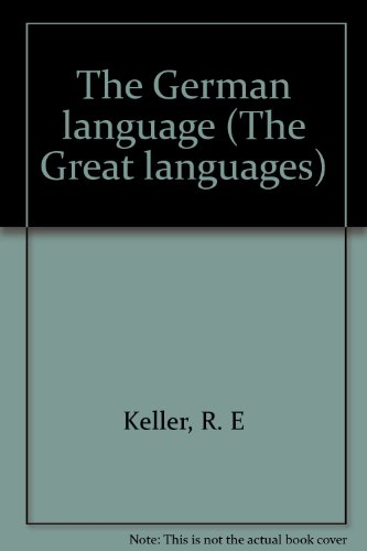 9780391007321: The German language (The Great languages)