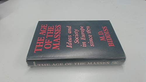 9780391007369: The Ages of the Masses: Ideas and Society in Europe Since 1870