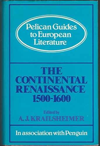 9780391008168: The continental Renaissance, 1500-1600 (Pelican guides to European literature)