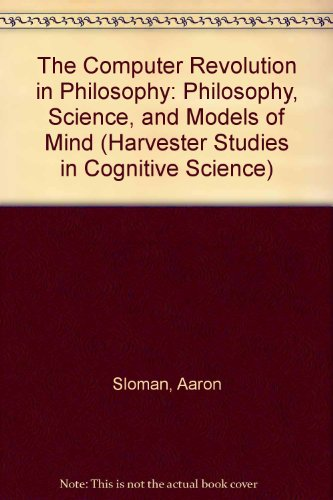9780391008311: The Computer Revolution in Philosophy: Philosophy, Science, and Models of Mind (Harvester Studies in Cognitive Science)