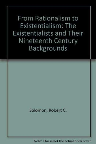 9780391008502: From Rationalism to Existentialism: The Existentialists and Their Nineteenth Century Backgrounds