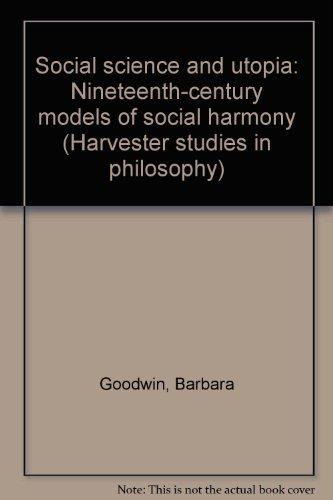 9780391008557: Social science and utopia: Nineteenth-century models of social harmony (Harvester studies in philosophy)