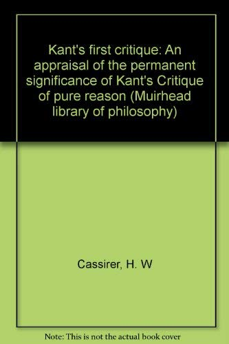 9780391008687: Kant's first critique: An appraisal of the permanent significance of Kant's Critique of pure reason (Muirhead library of philosophy)