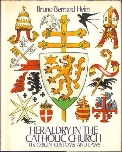9780391008731: Heraldry in the Catholic Church: Its Origin Customs and Laws