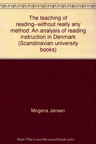 The teaching of reading--without really any method: An analysis of reading instruction in Denmark (...