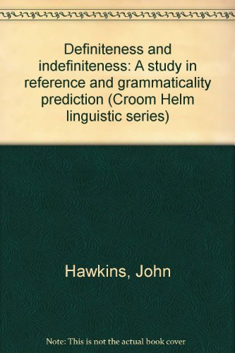 9780391008809: Definiteness and indefiniteness: A study in reference and grammaticality prediction (Croom Helm linguistic series)