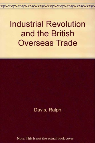 9780391009271: Industrial Revolution and the British Overseas Trade