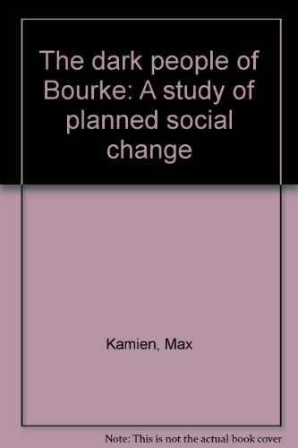The dark people of Bourke: A study: Kamien, Max