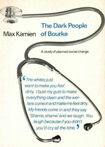 Dark People of Bourke: A Study of: Max Kamien