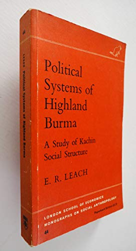 9780391009752: Political Systems of Highland Burma: A Study of Kachin Social Structure