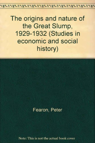 9780391009820: The origins and nature of the Great Slump, 1929-1932 (Studies in economic and social history)