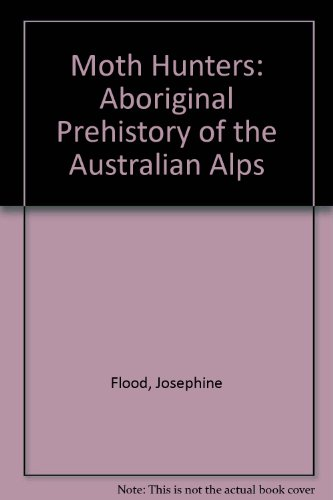 9780391009936: Moth Hunters: Aboriginal Prehistory of the Australian Alps