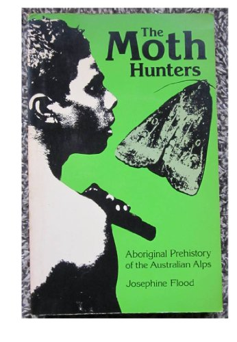 9780391009943: The moth hunters: Aboriginal prehistory of the Australian Alps (AIAS new series)