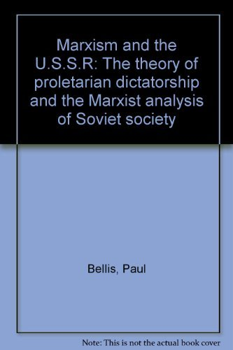 9780391010079: Marxism and the U.S.S.R: The theory of proletarian dictatorship and the Marxist analysis of Soviet society