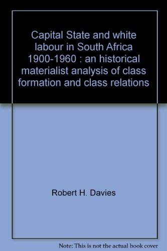 Capital, State, and White Labour in South: Robert H. Davies