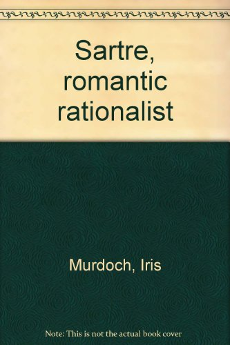 9780391010314: Sartre, romantic rationalist