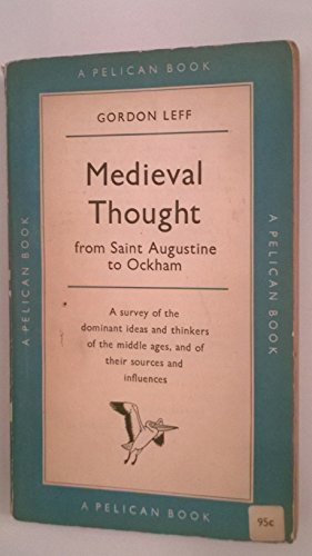 Medieval Thought from St. Augustine to Ockham (0391017861) by Gordon Leff