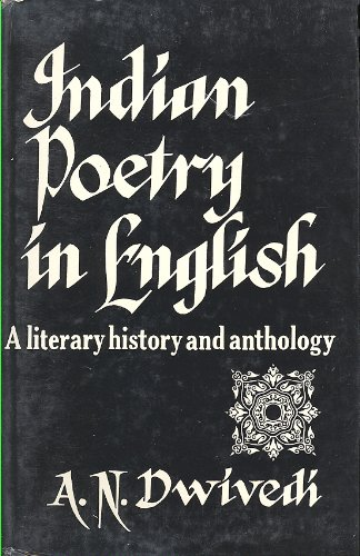 Indian Poetry in English: A Literary History: Dwivedi, A. N.