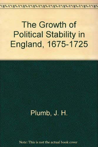 9780391019089: The Growth of Political Stability in England, 1675-1725