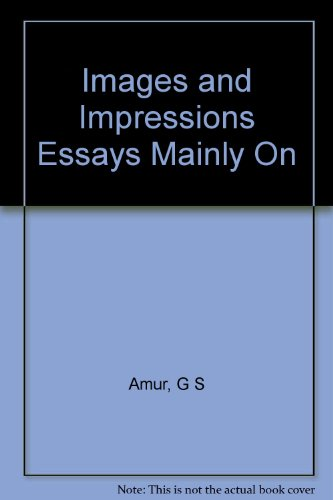 Images and Impressions Essays Mainly On Amur, G S