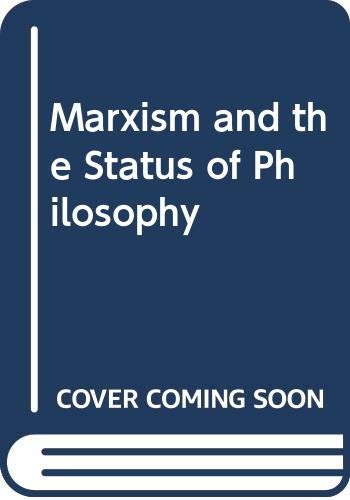 Marxism and the Status of Philosophy: Labica, Georges