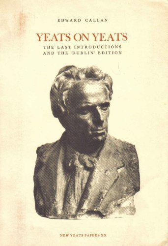 "Yeats on Yeats: The last introductions and the ""Dublin"" edition (New Yeats papers) (0391021516) by Yeats, W. B"