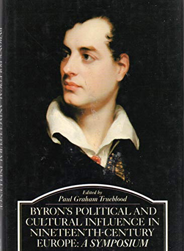 9780391021648: Byron's Political and Cultural Influence in Nineteenth - Century Europe: A Symposium