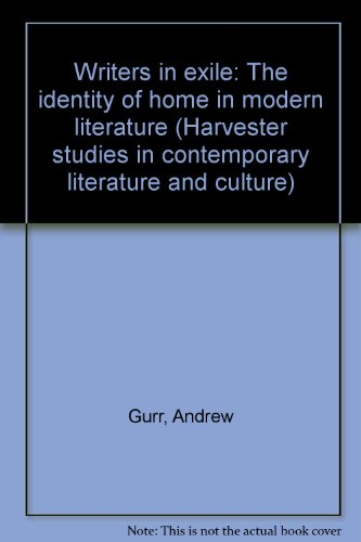 9780391023109: Writers in exile: The identity of home in modern literature (Harvester studies in contemporary literature and culture)