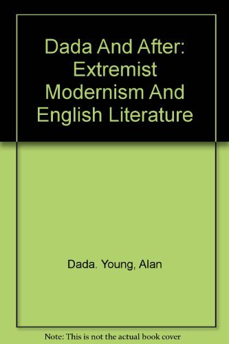 9780391023598: Dada and after: Extremist modernism and English literature
