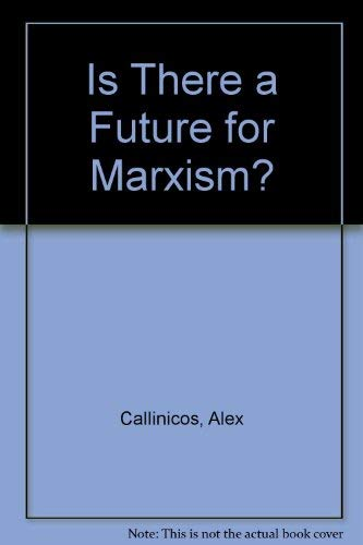 9780391023604: Is There a Future for Marxism?