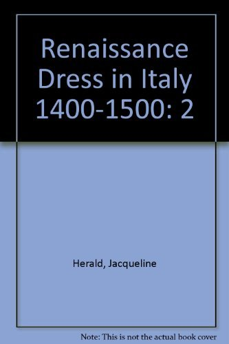 2: Renaissance Dress in Italy 1400-1500 (The History of dress series) (0391023624) by Jacqueline Herald