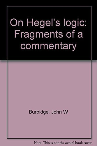 9780391023871: On Hegel's Logic: Fragments of a Commentary